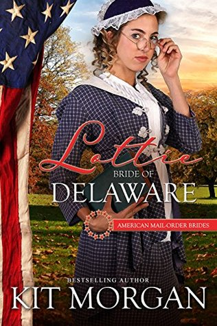 Lottie: Bride of Delaware (American Mail-Order Bride #1)