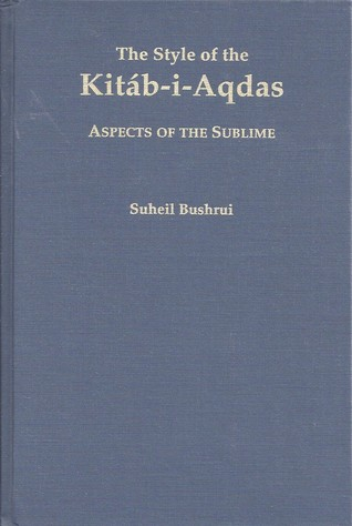 The Style of the Kitáb-i-Aqdas: Aspects of the Sublime