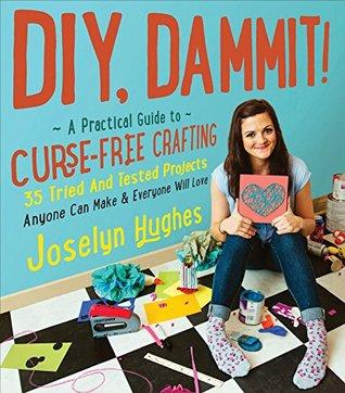 DIY, Dammit! by Joselyn Hughes