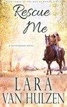 Rescue Me by Lara Van Hulzen