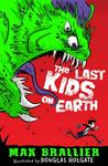 The Last Kids on Earth by Max Brallier