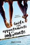 Guida agli appuntamenti per imbranate by Tracy Brogan