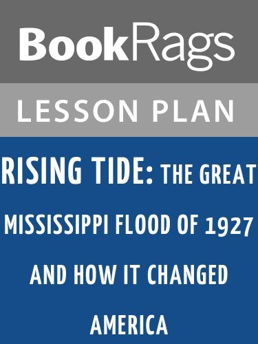 Rising Tide: The Great Mississippi Flood of 1927 and How it Changed America by John M. Barry Lesson Plans