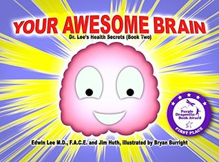 Your Awesome Brain: Dr. Lee's Health Secrets (Book Two)