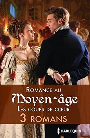 Romance au Moyen-Âge : les coups de coeur : 3 romans