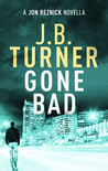Gone Bad (Jon Reznick #3.5)