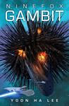 Ninefox Gambit (The Machineries of Empire #1) cover