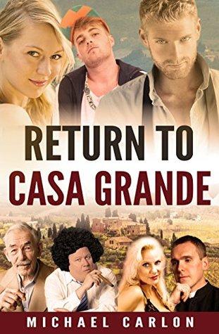 Return to Casa Grande by Michael Carlon