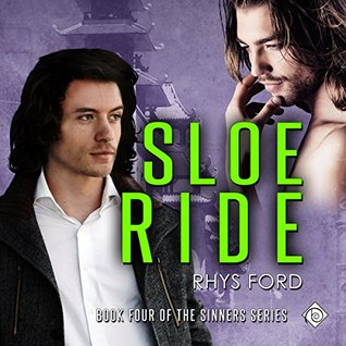 Audio Book Review: Sloe Ride (Sinners #4) by Rhys Ford (Author) & Tristan James (Narrator)