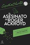 El asesinato de Roger Ackroyd by Agatha Christie