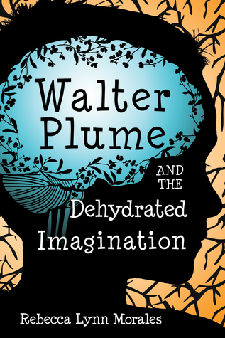 Walter Plume and the Dehydrated Imaginat...