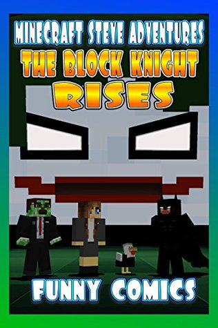 The Block Knight Rises (Minecraft Steve Adventures #7)