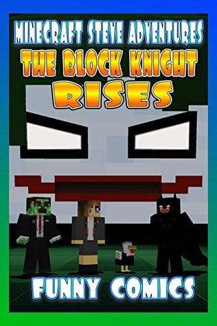 The Block Knight Rises (Minecraft Steve Adventures #7)