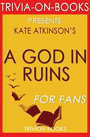 A God in Ruins: By Kate Atkinson (Trivia-On-Books)