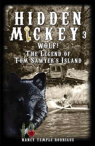 HIDDEN MICKEY 3: Wolf! The Legend of Tom Sawyers Island(Hidden Mickey 3)