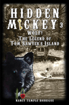 HIDDEN MICKEY 3: Wolf! The Legend of Tom Sawyer's Island (Hidden Mickey, #3)