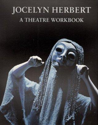 jocelyn-herbert-a-theatre-workbook