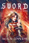 Sword (Le Fay, #2)