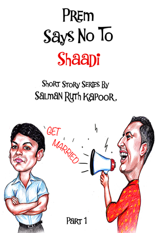 Prem Says No To Shaadi (Conversations with Dad, #1)