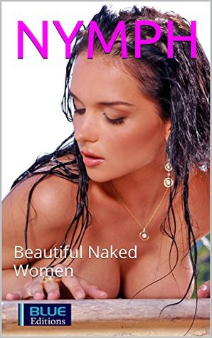 NYMPH - Vol. 1: Beautiful Naked Women