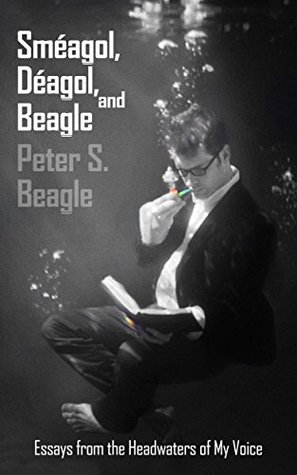 Sméagol, Déagol, and Beagle: Essays from the Headwaters of My Voice