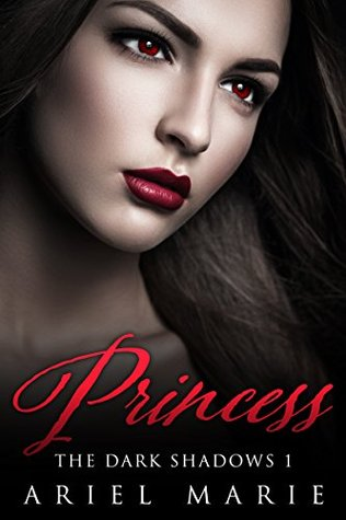 Princess (The Dark Shadows #1) by Ariel Marie