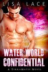 Water World Confidential (TerraMates, #3)