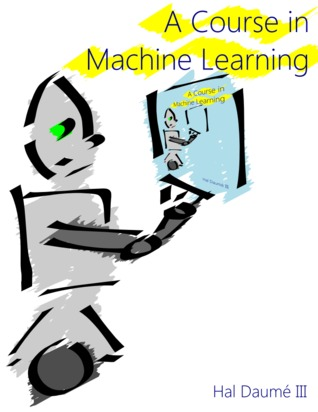 A Course in Machine Learning