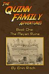 The Quinn Family Adventures Book One: The Mayan Ruins