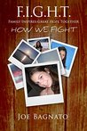 F.I.G.H.T.: Family Inspires Great Hope Together: How We Fight