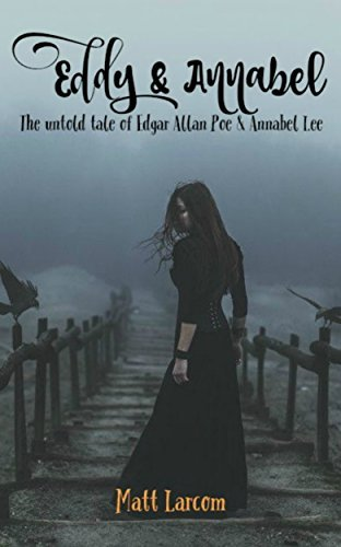 Eddy and Annabel: The untold tale of Edgar Allan Poe and Annabel Lee