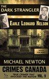 The Dark Strangler: Earle Leonard Nelson (Crimes Canada: True Crimes That Shocked the Nation #9)