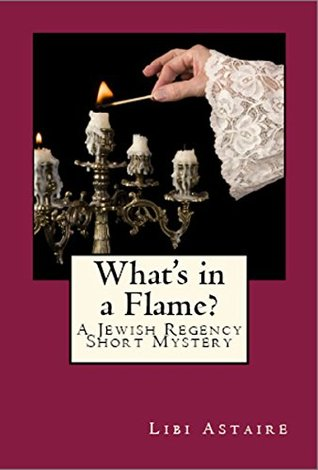 What's in a Flame? by Libi Astaire