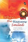 When The Heavens Smiled by Ritesh Arora