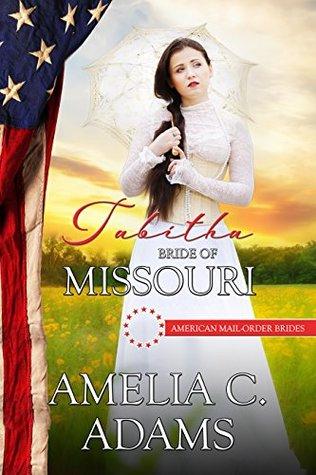 Tabitha: Bride of Missouri (American Mail-Order Bride, #24)