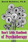 Rose's Little Handbook of Psychotherapy