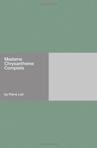 Ebook Madame Chrysantheme by Pierre Loti TXT!