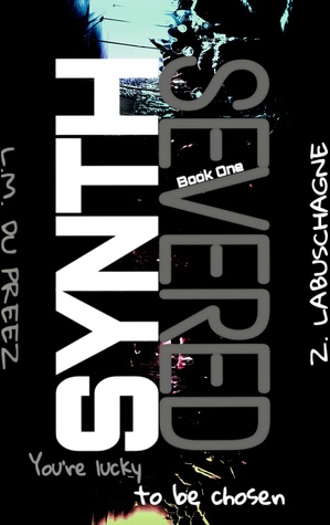 Synth: Severed (The Synth Series, #1)