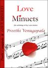 Love Minuets by Preethi Venugopala