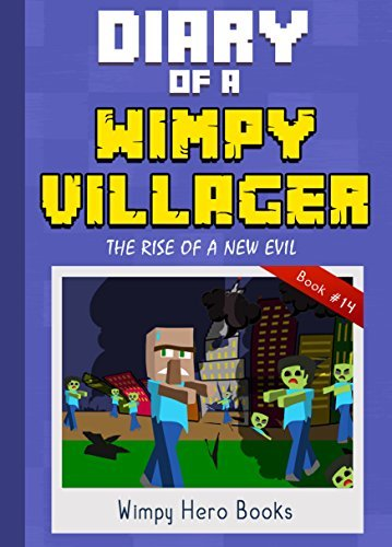 Diary of a Wimpy Villager: The Rise of a New Evil: An Unofficial Minecraft Short Story for Kids Age 9-12 (Minecraft Zombies, Monsters, Mob Battles) (Diary Wimpy Book 14)