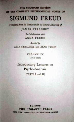 Introductory Lectures on Psycho-Analysis: Parts I and II [The Standard Edition of the Complete Psychological Works: Vol 15]