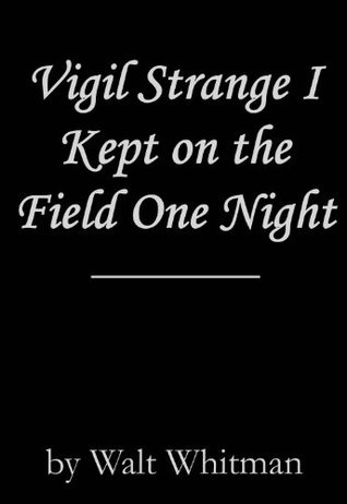 Vigil Strange I Kept on the Field One Night