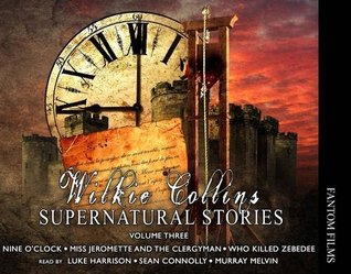 Wilkie Collins: Supernatural Stories: 3