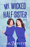 My Wicked Half-Sister (Someone Else's Fairytale #4)