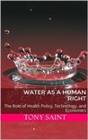 Water as a Human Right: The Role of Global Health Policy, Economics, and Technology