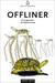 Offliner. Die Gegenkultur der Digitalisierung by Joël Luc Cachelin