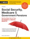 Social Security, Medicare and Government Pensions: Get the Most Out of Your Retirement and Medical Benefits