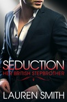 Seduction (Her British Stepbrother #2)