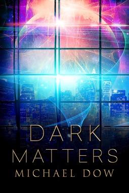Dark Matters by Michael  Dow