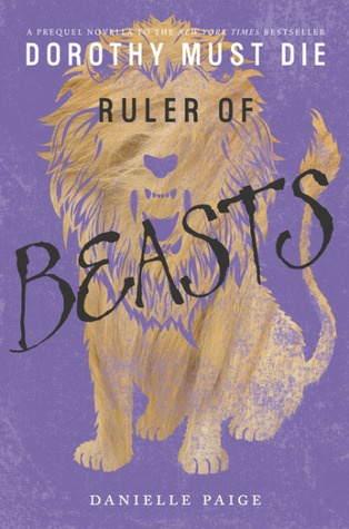 Welcome to My Books Library Ruler of Beasts (Dorothy Must Die, #0.6)